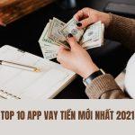 Top 10 App vay tiền online mới nhất, giải ngân nhanh 2021